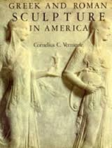 GREEK AND ROMAN SCULPTURE IN AMERICA