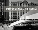PAULO MENDES DA ROCHA. FIFTY YEARS 1957-2007